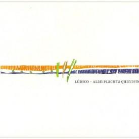 Lúdico – Alan Plachta Quinteto (PAI 2007)