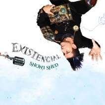 Existencial – Shoni Shed (2014)