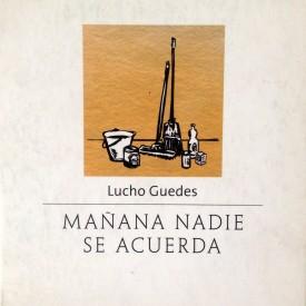 Mañana nadie se acuerda -Lucho Guedes (2011)