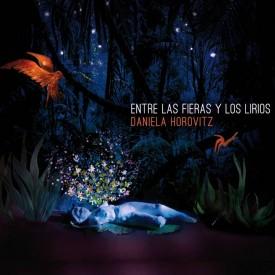 Entre las fieras y los lirios – Daniela Horovitz (2016)