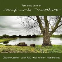 Tuyo, mio, nuestro – Fernando Lerman (2016)